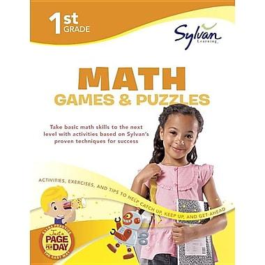 First Grade Math Games & Puzzles (Sylvan Workbooks) (Math Workbooks)