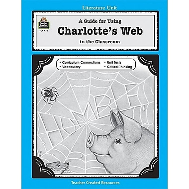 A Guide for Using Charlotte's Web in the Classroom (Literature Unit (Teacher Created Materials)