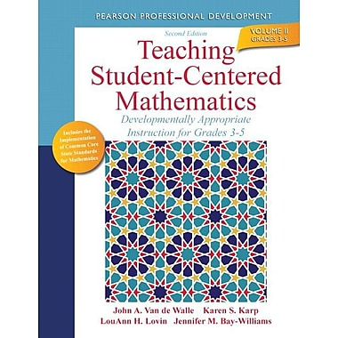 Teaching Student-Centered Mathematics: Developmentally Appropriate Instruction for Grades 3-5