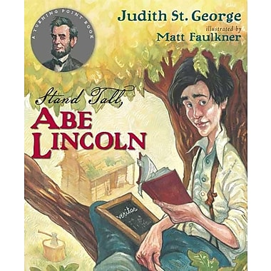 Stand Tall, Abe Lincoln (Turning Point Books)
