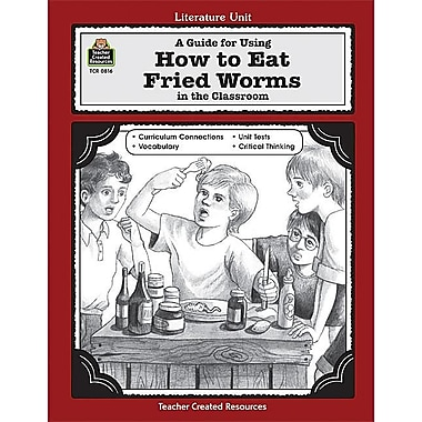 A Guide for Using How To Eat Fried Worms in the Classroom (Literature Units)