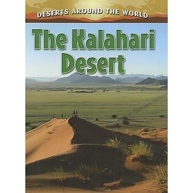 The Kalahari Desert (Deserts Around the World)