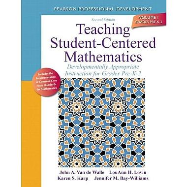 Teaching Student-Centered Mathematics Developmentally Appropriate Instruction for Grades Pre K-2