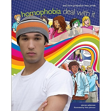 Homophobia: Deal with it and turn prejudice into pride (Lorimer Deal With It)