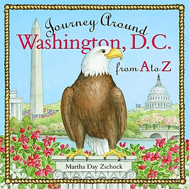Journey Around Washington D.C. from A to Z