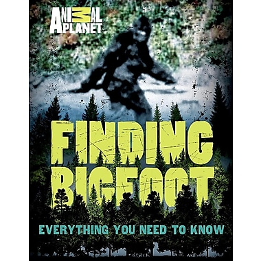 Finding Bigfoot: Everything You Need to Know (Animal Planet) (Paperback)