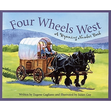 Four Wheels West: A Wyoming Number Book (Count Your Way Across the USA) (America by the Numbers)