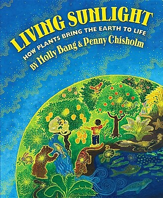 Living Sunlight: How Plants Bring The Earth To Life 603670