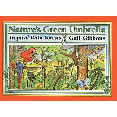 Nature's Green Umbrella: Tropical Rain Forests