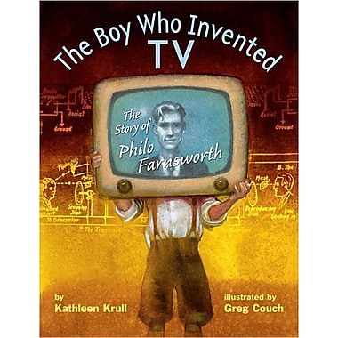 The Boy Who Invented TV: The Story of Philo Farnsworth