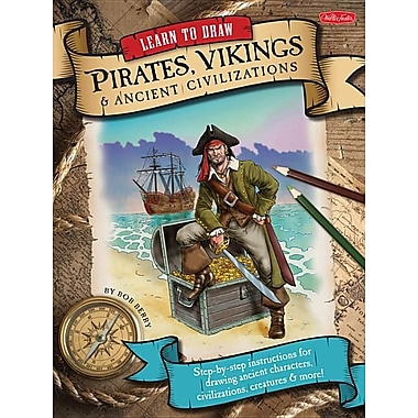 Learn to Draw Pirates, Vikings & Ancient Civilizations