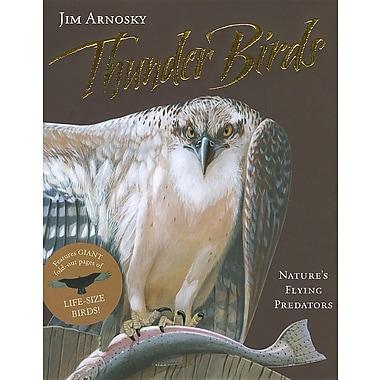 Thunder Birds: Nature's Flying Predators