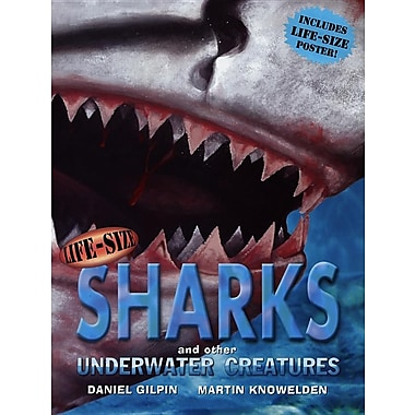 Life-Size Sharks and Other Underwater Creatures (Life-Size Series)
