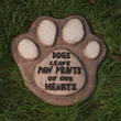Evergreen Flag & Garden ''Dogs Leave Paw Prints On Our Hearts'' Stepping Stone