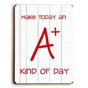 Artehouse LLC Make Today an A+ Wood Sign