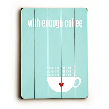Artehouse LLC With Enough Coffee by Cheryl Overton Textual Art Plaque; Aqua