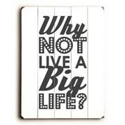 Artehouse LLC Why Not Live a Big Life Wood Sign