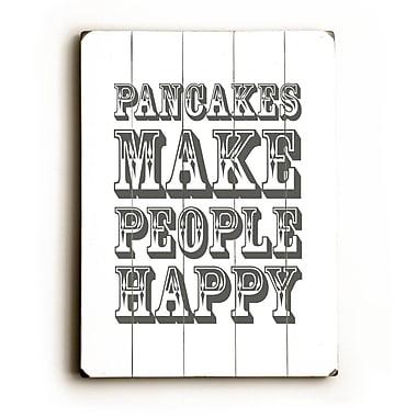 Artehouse LLC Pancakes Make People Happy by Amanada Catherine Textual Art Plaque