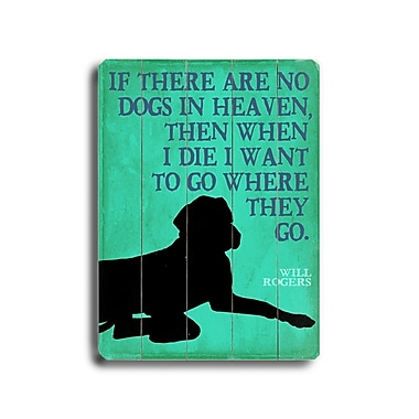 Artehouse LLC If There Are No Dogs Planked by Kate Ward Thacker Graphic Art Plaque