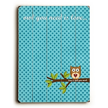 Artehouse LLC Owl You Need is Love by Cheryl Overton Graphic Art Plaque