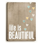 Artehouse LLC Life is Beautiful Wood Sign