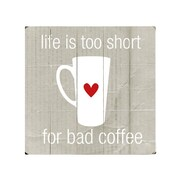 Artehouse LLC Life is to Short for Bad Coffee Wood sign
