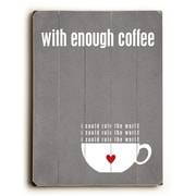 Artehouse LLC With Enough Coffee Wood Sign; Grey