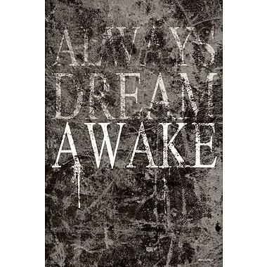 Maxwell Dickson Dream Awake Textual Art on Wrapped Canvas; 24'' H x 18'' W