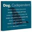 OneBellaCasa.com Doggy Decor Dog Codependent Graphic Art on Canvas; 11'' x 14''