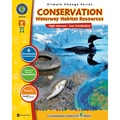 Classroom Complete Press® in.Conservation: Waterway Habitats Resourcesin. Book, Grades 5 - 8