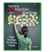 Essential Learning® Turning Best Practices Into Daily Practices Book, Grades K - 8