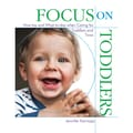 Gryphon House Focus on Toddlers Resource Book, Grades PreK