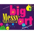 Gryphon House The Big Messy Art Activity Book, Grades PreK - K