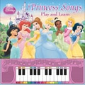 Publications International in.Princess Songs: Play and Learnin. Book
