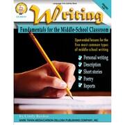Carson Dellosa® Writing Fundamentals For The Middle School Classroom Resource Book, Grades 5 - 8