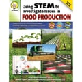 Carson Dellosa® in.Using STEM to Investigate Issues in Foo...in. Resource Book, Grades 5 - 8