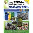 "Carson Dellosa® ""Using STEM to Investigate Issues in Managing Waste"" Resource Book, Grades 5 - 8"