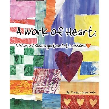 Crystal Productions A Work Of Heart: A Year Of Kindergarten Book, Grades Preschool - 9