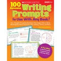 Scholastic® 100 Awesome Writing Prompts to Use With Any Book! Professional Book, Grades 3 - 6