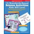Scholastic® 15 Standards Based Science Activities Kids Will Love! Activity Book, Grades 4 - 8