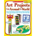 Scholastic® Art Projects from Around the World Activity Book, Grades 1 - 3