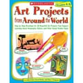Scholastic® Art Projects from Around the World Activity Book, Grades 4 - 6
