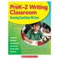 Scholastic® Writing Classroom Professional Book, Grades PreK - 2