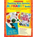 Scholastic® in.Teaching With Favorite Alphabet Booksin. Book, Letter Recognition