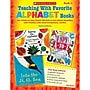 Scholastic® Teaching With Favorite Alphabet Books Book, Letter