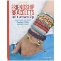 Design Originals in.Friendship Bracelets: All Grown Upin. Book, 8.5in. x 10.8in. x 0.2in.