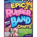 Design Originals in.Epic Rubber Band Craftsin. Book, 11in. x 8.5in. x 0.1in.