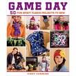 Macmillan in.Game Day 50 Fun Fleece Projectsin. St. Martin's Book