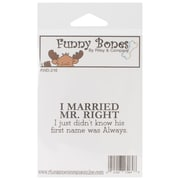 Riley & Company Funny Bones 2 1/2 x 1 Cling Mounted Stamp, I Married Mr. Right