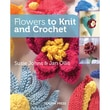 Search Press in.Flowers To Knit & Crochetin. Book